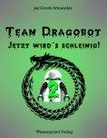 eBook: Team Dragobot - Jetzt wird's schleimig!