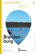 eBook: Brandenburg Ausflugsführer: Brandenburg so gesehen.