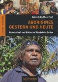 ebook: Aborigines Gestern und Heute
