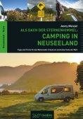 eBook: Als Dach der Sternenhimmel – Camping in Neuseeland