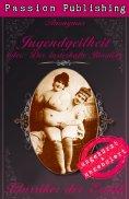 ebook: Klassiker der Erotik 38: Jugendgeilheit - oder: Der lasterhafte Jüngling