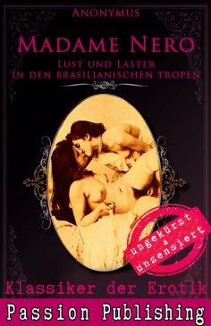 ebook: Klassiker der Erotik 44: Madame Nero - Lust und Laster in den brasilianischen Tropen