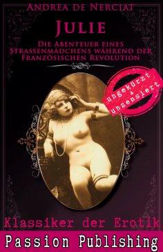 ebook: Klassiker der Erotik 61: Julie - Die Abenteuer eines Strassenmädchens während der französischen Revo