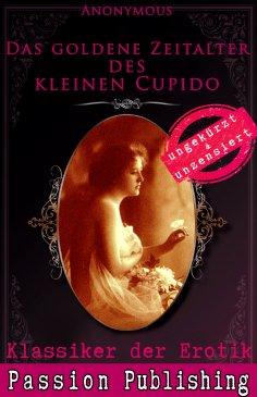 ebook: Klassiker der Erotik 63: Das goldene Zeitalter des kleinen Cupido