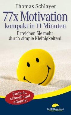 eBook: 77 x Motivation - kompakt in 11 Minuten