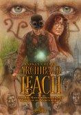 ebook: Archibald Leach und die Monstrositäten des Marquis de Mortemarte
