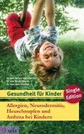 ebook: Allergien, Neurodermitis, Heuschnupfen und Asthma bei Kindern