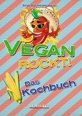 eBook: Vegan rockt! Das Kochbuch