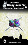 eBook: Barny Schäfer  - Operation Nadelspiel