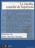 eBook: La maraña, comedia de Sepúlveda