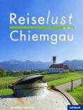 eBook: Reiselust & More - Chiemgau