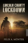 eBook: Lincoln County Lockdown - Tödliche Fracht