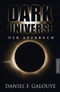 ebook: Dark Universe - Der Aufbruch