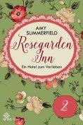 eBook: Rosegarden Inn – Ein Hotel zum Verlieben – Folge 2