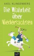 ebook: Die Wahrheit über Niedersachsen