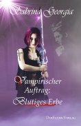 eBook: Vampirischer Auftrag - Blutiges Erbe