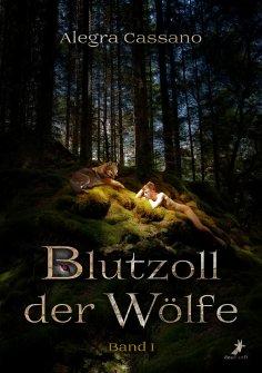 ebook: Blutzoll der Wölfe: Band 1