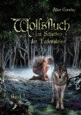 eBook: Im Schatten der Todessteine 1: Wolfsfluch