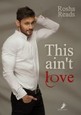 eBook: This ain't love