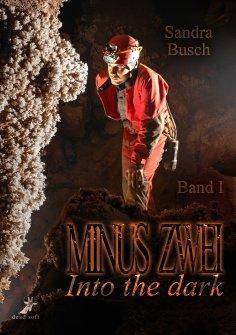 ebook: Minus zwei Band 1: Into the dark