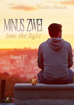eBook: Minus zwei Band 2: Into the light