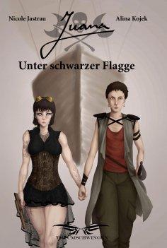 eBook: Juana - Unter schwarzer Flagge