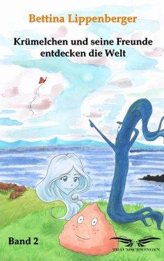 eBook: Krümelchen und seine Freunde entdecken die Welt - Band 2