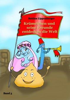 eBook: Krümelchen und seine Freunde entdecken die Welt - Band 3