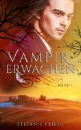 ebook: Vampirerwachen Band 1