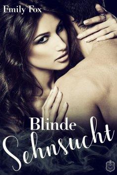 ebook: Blinde Sehnsucht