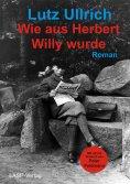 ebook: Wie aus Herbert Willy wurde