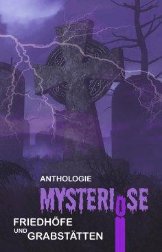 eBook: Mysteriöse Friedhöfe und Grabstätten