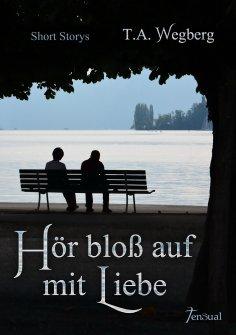 eBook: Hör bloß auf mit Liebe