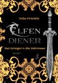 eBook: Elfendiener 1: Der Krieger & die Mätresse
