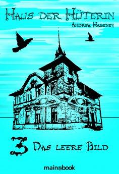 eBook: Haus der Hüterin: Band 3 - Das leere Bild