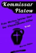 ebook: Kommissar Platow, Band 6: Frau Wirtins letzter Gast oder Der Klappergassen-Killer