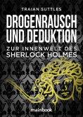 ebook: Drogenrausch und Deduktion