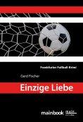 eBook: Einzige Liebe: Frankfurter Fußball-Krimi