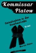 ebook: Kommissar Platow, Band 7: Geiselnahme in der Goethestraße