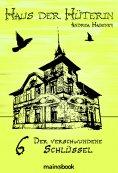 ebook: Haus der Hüterin: Band 6 - Der verschwundene Schlüssel