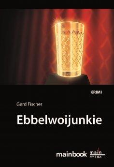 ebook: Ebbelwoijunkie: Kommissar Rauscher 9