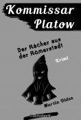 ebook: Kommissar Platow, Band 8: Der Rächer aus der Römerstadt