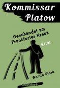 ebook: Kommissar Platow, Band 9: Geschändet am Frankfurter Kreuz