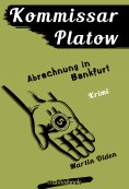 ebook: Kommissar Platow, Band 10: Abrechnung in Bankfurt