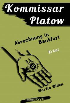 ebook: Kommissar Platow, Band 10: Abrechnung in Bankfurt
