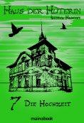 eBook: Haus der Hüterin: Band 7 - Die Hochzeit