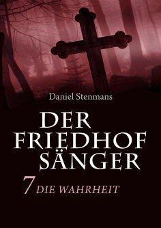 eBook: Der Friedhofsänger 7: Die Wahrheit