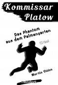 ebook: Kommissar Platow, Band 12: Das Phantom aus dem Palmengarten
