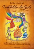 eBook: Kraftbilder der Seele - Archetypen, Krafttiere, Heldenreisen
