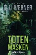 """eBook: Totenmasken (Bereits unter den Titeln """"Der Todessammler"""" und """"Seelenschatten"""" erschienen)"""